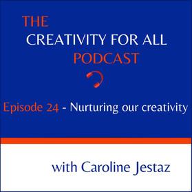 Episode 24. Nurturing our creativity