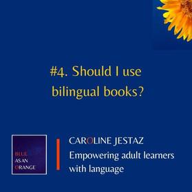 #4. Should I use bilingual books?