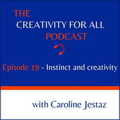 Episode 19. Instinct and Creativity