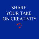 Share your take on creativity !