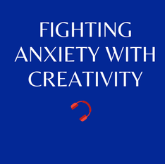 Fighting anxiety with creativity