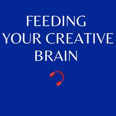 E7. Feeding your creative brain
