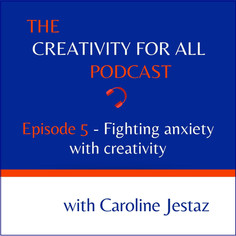 Episode 5. Fighting anxiety with creativity