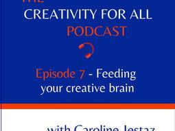 Episode 7. Feeding your creative brain