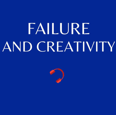 E20. Failure and Creativity