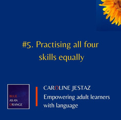 #5. Practising all four skills equally