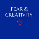 E9. Fear and Creativity