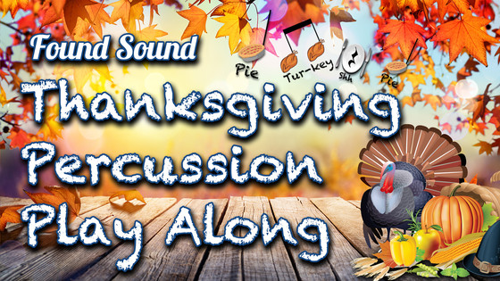 Thanksgiving Percussion Play Along