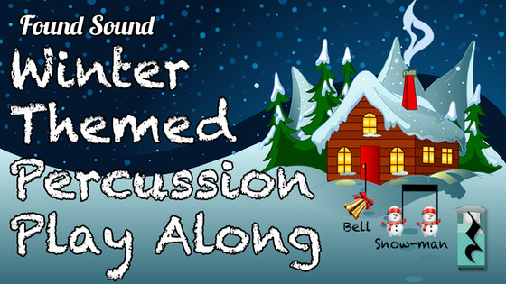 Winter Themed Percussion Play Along