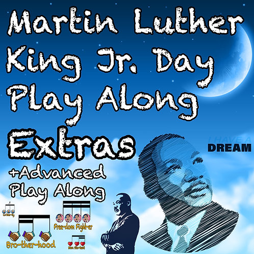 Martin Luther King Jr. Day Extras +Advanced Play Along