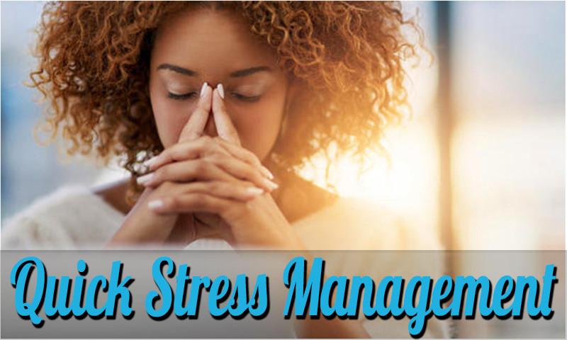 Quick Stress Management
