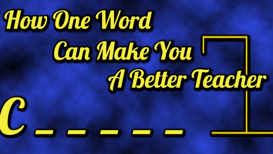 How One Word Can Make You a Better Teacher