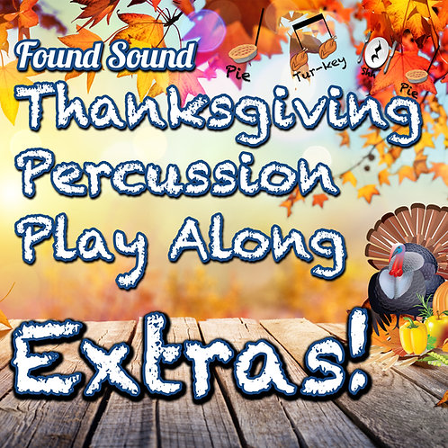 Thanksgiving Percussion Play Along Extras