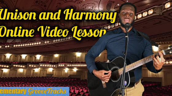 Unison and Harmony Online Video Lesson