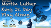 Martin Luther King Jr. Day Play Along