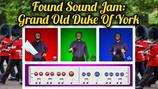 Found Sound Jam: Grand Old Duke Of York Play Along