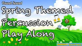 Spring Themed Percussion Play Along