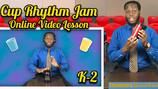 Cup Rhythm Jam K-2 (Simple Version)