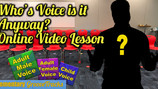 Who's Voice Is It Anyway? Online Video Lesson