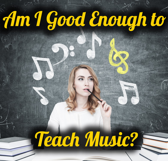 """""""I'm Not Good Enough"""" The Lie We Tell Ourselves About Teaching Music"""