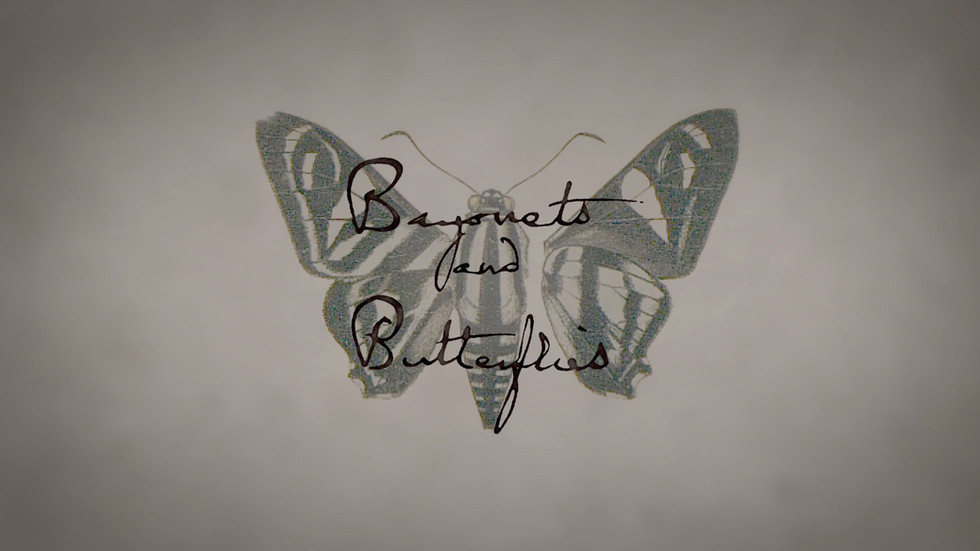 Bayonets and Butterflies