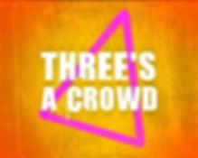 Three_s-A-Crowd-825x660.jpg