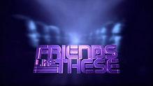 Friends_Like_These - Copy.jpg