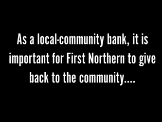 The First Northern Community Giving & Outreach Program