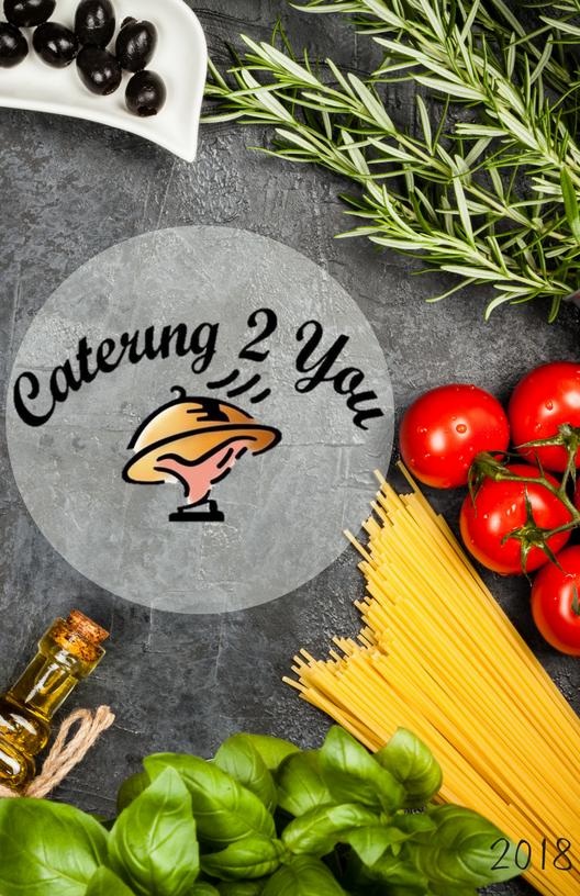 2018 Catering 2 You Menu