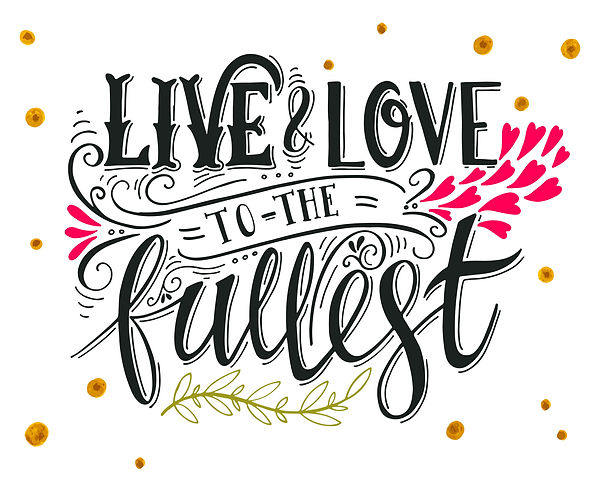 LIVE LOVE TO THE FULLEST.jpg