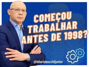 COMEÇOU TRABALHAR ANTES DE 1998?