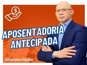 APOSENTADORIA ANTECIPADA. AS REGRAS MUDARAM. ENTENDA.
