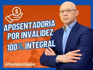 APOSENTADORIA POR INVALIDEZ 100% INTEGRAL