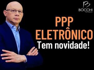 PPP ELETRÔNICO COMEÇA VALER EM JANEIRO/2022