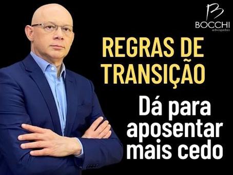 DÁ PARA APOSENTAR MAIS CEDO COM AS REGRAS DE TRANSIÇÃO