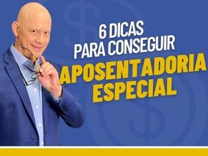 6 DICAS PARA CONSEGUIR APOSENTADORIA ESPECIAL