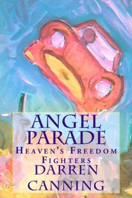 Angel Parade Heaven's Freedom Fighters Darren Canning
