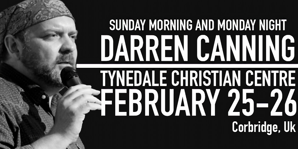 FEB 25-26 Tynedale Christian Centre