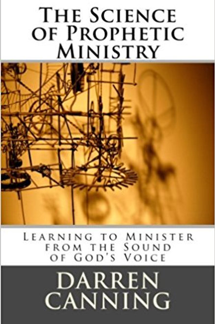The Science of Prophetic Ministry: Learning to Minister from the Sound of God's