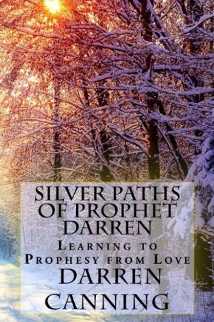 Silver Paths of Prophet Darren Canning