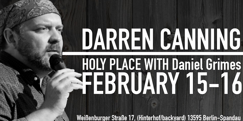 Darren Caning @ Holy Place Feb.15-16