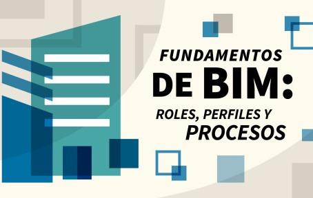 Fundamentos de BIM: Roles, perfiles y procesos