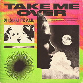 Multi-Platinum selling DJ/ Producer Shaun Frank shares his new single 'Take Me Over'