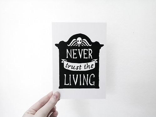 Never Trust the Living // A5 Print on Recycled Paper