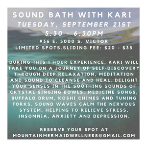 Reserve your spot today for the next Sound Bath with Kari ~ September 21st: 5:30pm