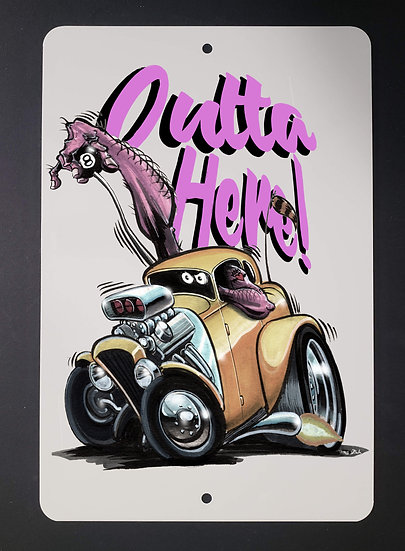 8x12 Aluminum Sign: Outta Here Coupe