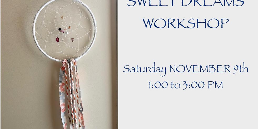 Sweet Dreams Workshop