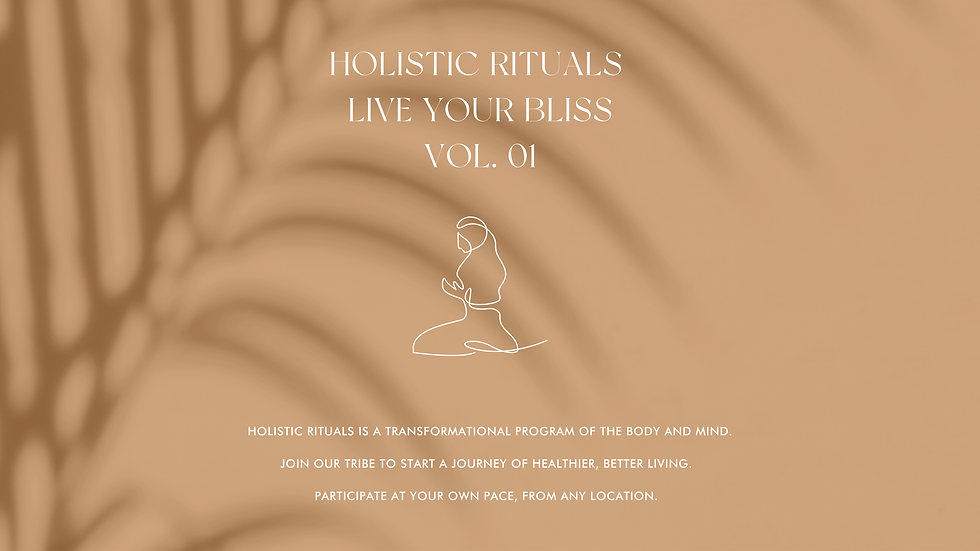 Holistic Rituals-Live Your Bliss Vol. 01