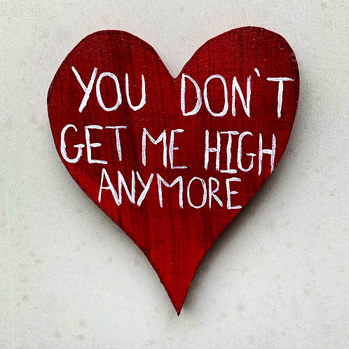 You Don't Get Me High Anymore Magnet