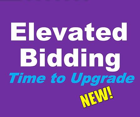Elevated Bidding (Jan-Tuesdays 6:30pm)